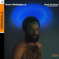 Feels So Good — Grover Washington, Jr.