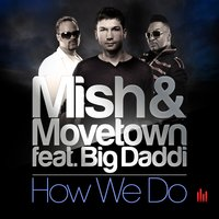 How We Do — Big Daddi, Mish, Movetown
