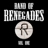 Band of Renegades, Vol. 1 — Band of Renegades