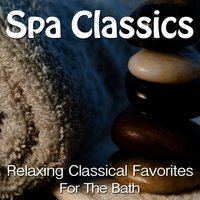 Spa Classics – Relaxing Classical Favorites for the Bath — сборник