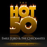 The Hot 50 - Emile Ford and the Checkmates (Fifty Classic Tracks) — Emile Ford & The Checkmates