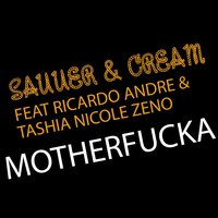 Motherfucka — Sauuer & Cream