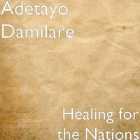 Healing for the Nations — Adetayo Damilare