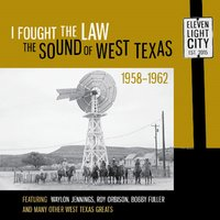 I Fought the Law: The Sound of West Texas 1958-1962 — Roy Orbison, Waylon Jennings, Bobby Fuller