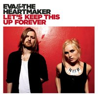 Let's Keep This Up Forever — Eva & The Heartmaker