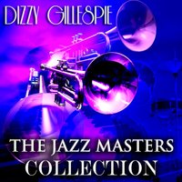 The Jazz Masters Collection — Dizzy Gillespie