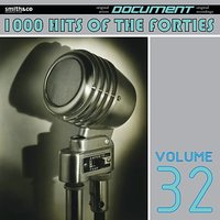 1000 Hits of the Forties, Vol. 32 — сборник