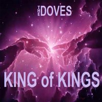 King of Kings — The Doves