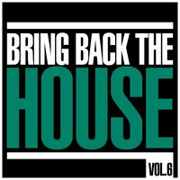 Bring Back The House, Vol. 6 — сборник