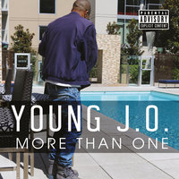 More Than One — Young J.O.