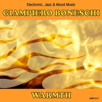 Warmth (Electronic, Jazz & Mood Music, Direct from the Boneschi Archives) — Sergio Farina, Giampiero Boneschi, Giampiero Boneschi & Sergio Farina