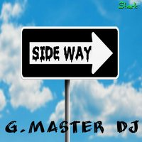 Side Way — G. Master DJ