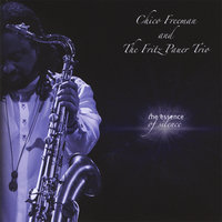 The Essence of Silence — Chico Freeman & The Fritz Pauer Trio