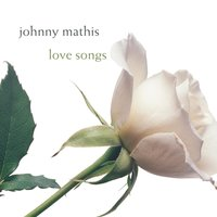 Love Songs — Johnny Mathis