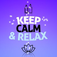 Keep Calm & Relax — Relax & Relax