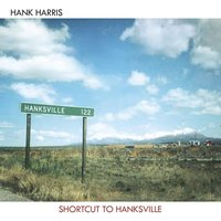 Shortcut to Hanksville — Hank Harris