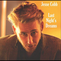 Last Night's Dreams — Jesse Cobb