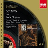 Gounod: Faust — André Cluytens, Nicolai Gedda, Борис Христов, Orchestre du Théâtre de l'Opéra de Paris, Orchestre du Théâtre de l'Opéra de Paris, André Cluytens, Nicolaï Gedda, Boris Christoff, Шарль Гуно