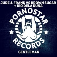 Gentleman — Jude & Frank, Brown Sugar, Rio Dela Duna