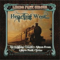 Heading West — Libido Funk Circus