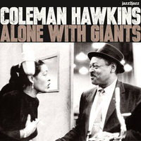 Alone With Giants — Coleman Hawkins