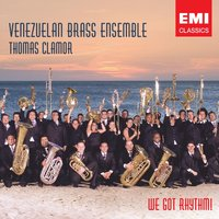 We Got Rhythm! — Venezuelan Brass Ensemble, Thomas Clamor