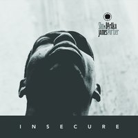 Insecure (Maybe) — Sho Baraka, James Portier