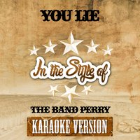 You Lie (In the Style of the Band Perry) - Single — Ameritz Audio Karaoke