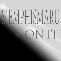 On It — MemphisMaru