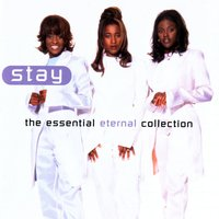 Stay - The Essential Eternal Collection — Eternal