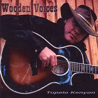 Wooden Voices — Tupelo Kenyon