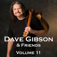 Dave Gibson and Friends, Volume 11 — Dave Gibson