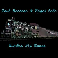 Number Six Dance — Paul Barrere, Roger Cole