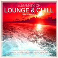 Elements of Lounge & Chill - Deluxe Edition — сборник