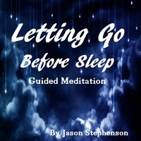 Letting Go Before Sleep — Jason Stephenson