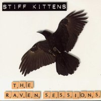 The Raven Sessions — Stiff Kittens
