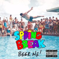 Beer Me! — Spring Break