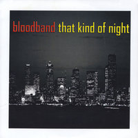 That Kind of Night — Bloodband