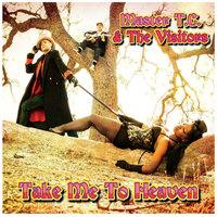 Take Me to Heaven — Master T.C. & The Visitors