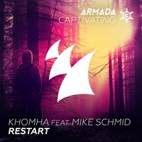 Restart — Mike Schmid, Khomha