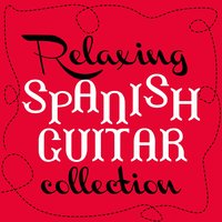 Relaxing Spanish Guitar Collection — сборник