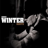 Roots — Johnny Winter