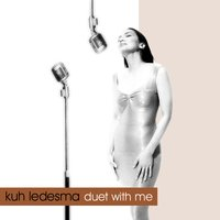 Duet With Me — Kuh Ledesma