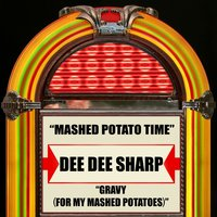 Mashed Potato Time / Gravy (For My Mashed Potatoes) — Dee Dee Sharp