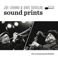 Live At Monterey Jazz Festival — Joe Lovano & Dave Douglas Sound Prints