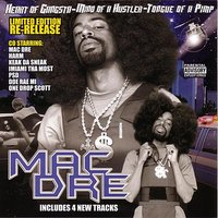 Heart Of A Gangstar, Mind Of A Hustler, Tongue Of A Pimp — Mac Dre