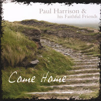 Come Home — Paul Harrison