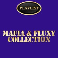 Mafia & Fluxy Collection — Mafia, Fluxy, Mafia & Fluxy