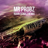 Waves — Mr. Probz