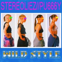 Wildstyle — Stereoliez, Pu666Y